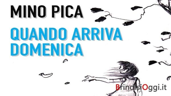 """""""Quando arriva domenica"""", pubblicato il quarto libro di Mino Pica"""